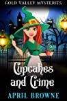 Cupcakes and Crime (Gold Valley Mysteries #1)