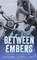 Between Embers (Lost Kings MC #5.5): A Companion to White Heat