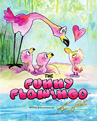 The Funny Flamingo: Children's Book To Help Your Kids Recognizing Inner Beauty (The Big Happy Flappy Alligator Alley Series 5)