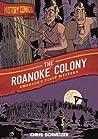 The Roanoke Colony: America's First Mystery (History Comics)