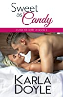Sweet as Candy (Close to Home Book 3)