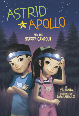 Astrid and Apollo and the Starry Campout by V.T. Bidania