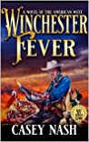 Winchester Fever: A Novel Of The American West (A Justice On The Plains Saga Book 2)