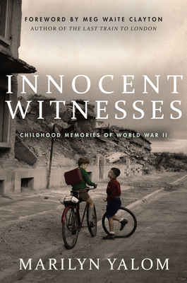 Innocent Witnesses: Childhood Memories of World War II
