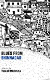 Blues from Bhimnagar by Yogesh Maitreya