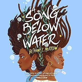 A Song Below Water (A Song Below Water, #1)