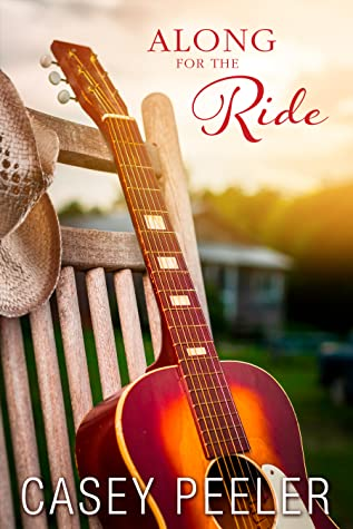 Along for the Ride: A Small Town Friends-to-Lovers Country Music Romance