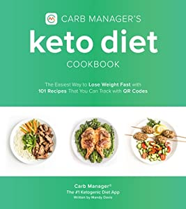 Carb Manager's Keto Diet Cookbook: The Easiest Way to Track Your Macros and Lose Weight Fast with 100 Delicious Recipes for Low Carb Living