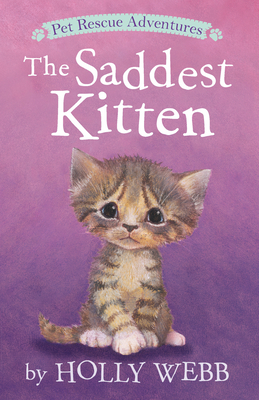 The Saddest Kitten by Holly Webb