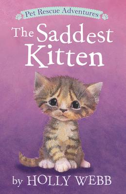 The Saddest Kitten by Holly Webb