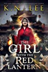 The Girl with the Red Lantern: A Chinese Fantasy Adventure (The Matchmaker's War Book 1)