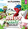 Andy Ant Goes On An Adventure: Learn the letter A with Andy Ant on his adventure through his hometown, and find out what fun he has trying new things! (Alphabet Book Series - Digital 1)