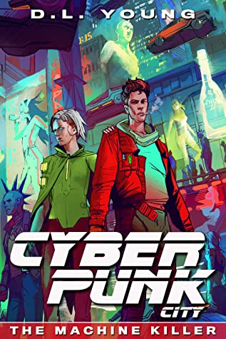 Cyberpunk City Book One by D.L. Young