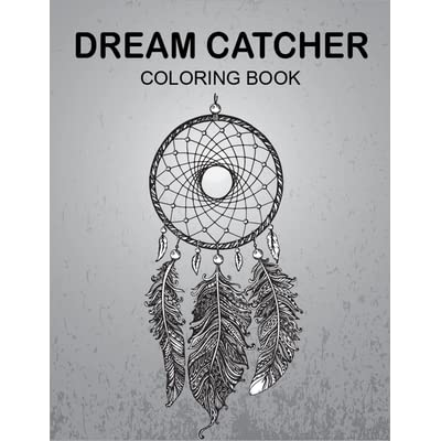 Dream Catcher Coloring Book: Perfect Coloring Book To Gift Someone And  Enjoy You This Book! By Zxr Press