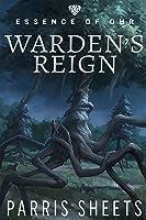 Warden's Reign (Essence of Ohr, #1)