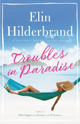 Troubles in Paradise - Elin Hilderbrand