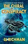 The Chiral Conspiracy (Biogenesis War, #0)
