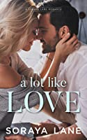 A Lot Like Love (King Brothers #1)