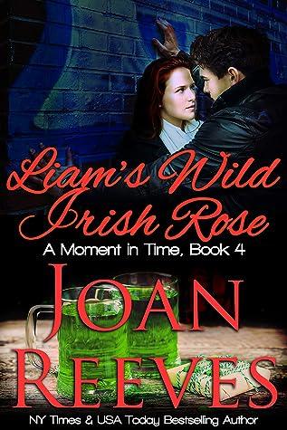 Liam's Wild Irish Rose (A Moment in Time Book 4)
