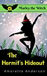 The Hermit's Hideout (Marley the Witch #4)