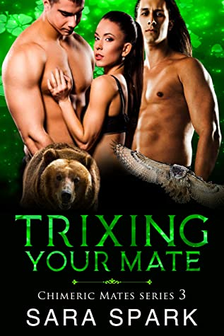 Trixing Your Mate (Chimeric Mates Series Book 3)