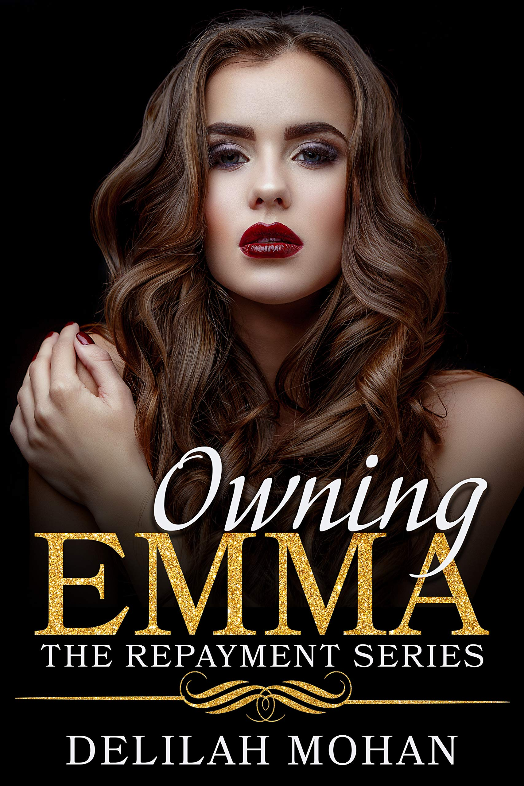 Delilah Mohan - The Repayment 2 - Owning Emma