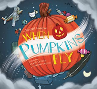 When Pumpkins Fly by Margaret   Lawrence