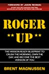 ROGER UP: The Mission Ready Blueprint to Crush the Morning, Own the Day, and Become the Best Version of YOU!