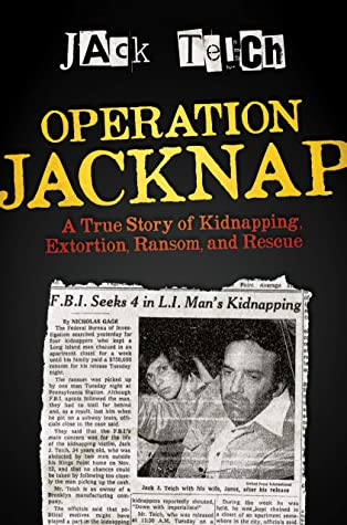 Operation Jacknap: A True Story of Kidnapping, Extortion, Ransom, and Rescue