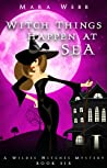 Witch Things Happen at Sea (Wildes Witches #6)