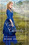 Callie's Calamity (Westward Home and Hearts Mail-Order Brides, #8)