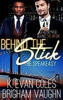 Behind the Stick (The Speakeasy)