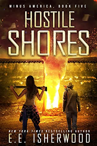 Hostile Shores: A Post-Apocalyptic Survival Thriller (Minus America Book 5)