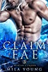 To Claim A Fae (Winter's Thorn #3)