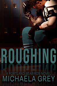 Roughing (Portland Seabirds, #1)