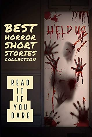Short horror stories: Best Horror Short Stories Collection: Read It If You Dare