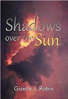 Shadows Over the Sun