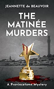 The Matinée Murders (Provincetown, #6)