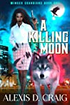 A Killing Moon (Winged Guardians #1)