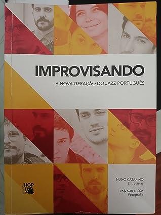 Improvisando: A Nova Geração do Jazz Português em Discurso Direto