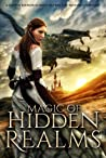Magic of the Hidden Realms: A Limited Edition Science Fiction and Fantasy Anthology