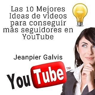 YouTube: Las 10 Mejores Ideas de vídeos para conseguir más seguidores en YouTube