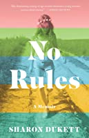 No Rules: A Memoir