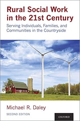 Rural Social Work in the 21st Century: Serving Individuals, Families, and Communities in the Countryside