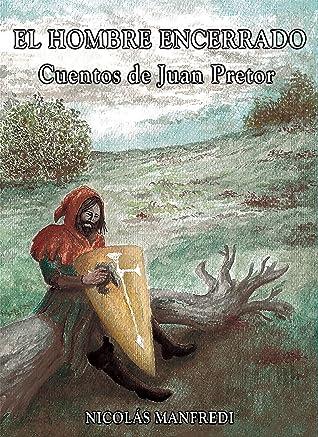 El hombre encerrado: Cuentos de Juan Pretor