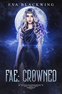 Fae: Crowned (Lost Royal Book 3)