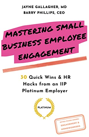 Mastering Small Business Employee Engagement: 30 Quick Wins & HR Hacks from an IIP Platinum Employer