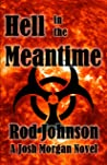 Hell in the Meantime (Josh Morgan Novels #3)