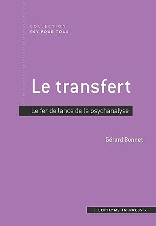 Le transfert: Fer de lance de la psychanalyse