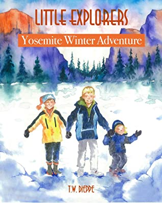 Little Explorers Winter Adventure in Yosemite National Park: A stunningly illustrated, fun, adventurous, rhyming picture book for preschool children aged ... 6. Perfect for bedtimes and early readers.